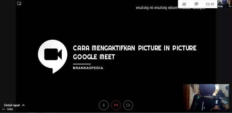 Cara Mengaktifkan Picture in picture di Google Meet