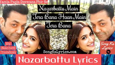 nazarbattu-lyrics-bobby-deol-kriti-kharbanda-yamla-pagla-deewana-phir-se