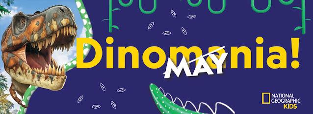 DinoMAYnia, dinomania, dinosaurs, nat geo kids, dinosaur books