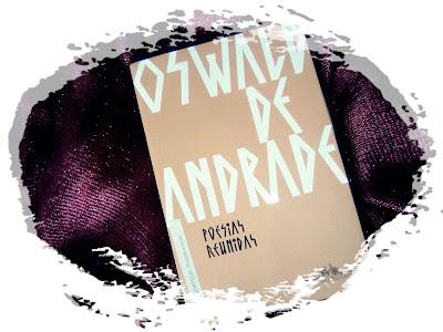 Poesias reunidas, de Oswald de Andrade - Editora Companhia das Letras