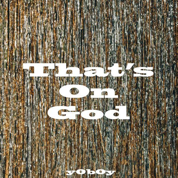 YoBoY – That's On God – Single