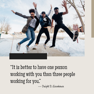 """funny_work_quote_of_the_day_(""""It is better to have one person working with you than three people working for you."""").1"""