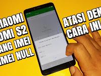 Cara Mudah Perbaiki Xiaomi Redmi S2 Hilang Imei / Imei Null | Dikarenkan Downgrade Rom MIUI