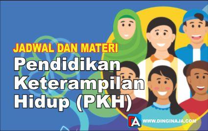 JADWAL dan MATERI Pendidikan Keterampilan Hidup (PKH)