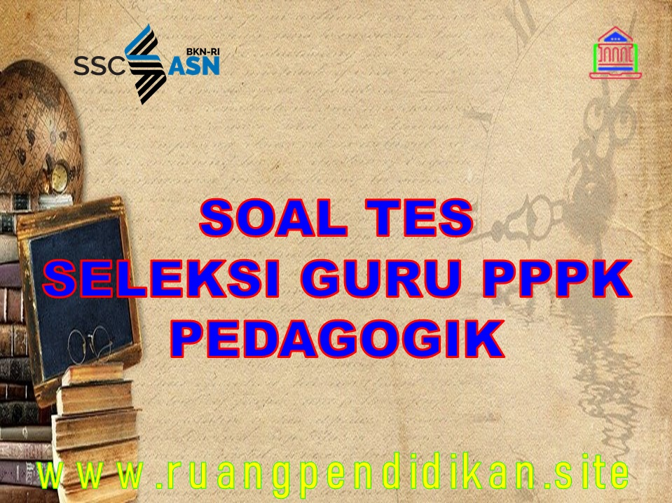 Tes Seleksi Guru PPPK Materi Pedagogik