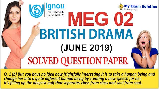 meg 02, ignou previous year question paper, ignou 01 meg, meg 02 british drama