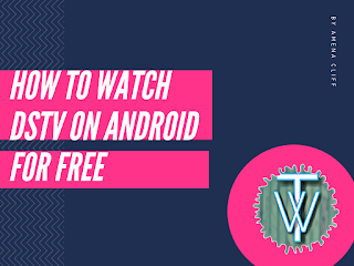 how to watch dstv on android for free