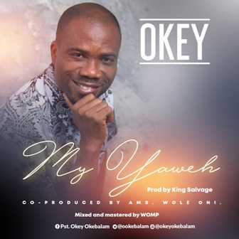 Okey Shares New Music - ''My Yahweh'' (M&M. by Amb. Wole Oni) || @ookebalam @iamwoleoni