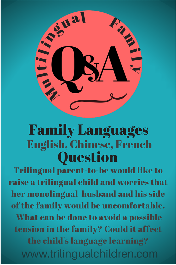 Question from parents who want to raise trilingual child English Chinese and French