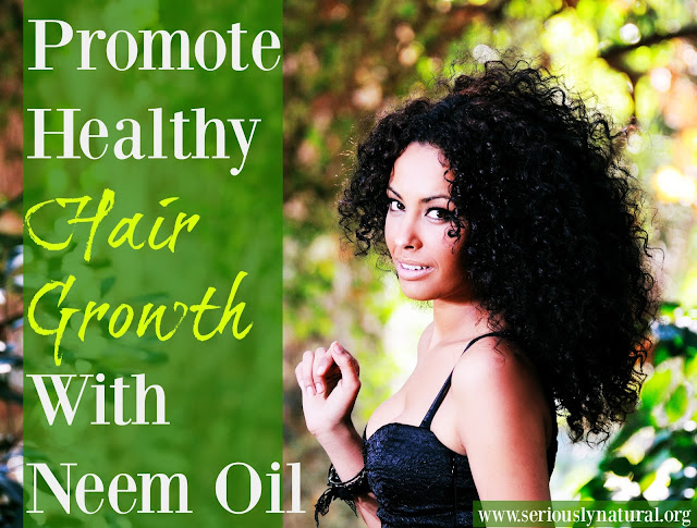 Promote Healthy Hair Growth With Neem Oil