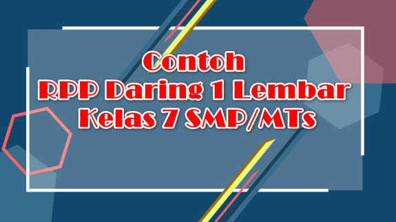 Contoh RPP Daring 1 Lembar Kelas 7 SMP/MTs