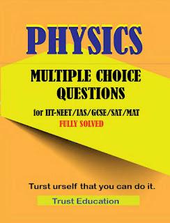 PHYSICS MCQS FOR IIT JEE NEET IAS SAT MAT Multiple Choice