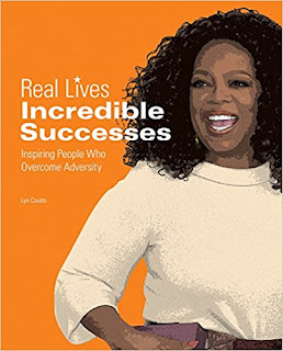 Real Lives: Incredible Successes: Inspiring People Who Overcame Adversity