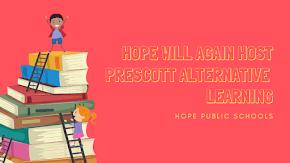 Hope will again host Prescott's Alternative Learning option
