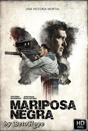Mariposa Negra [1080p] [Latino-Ingles] [MEGA]