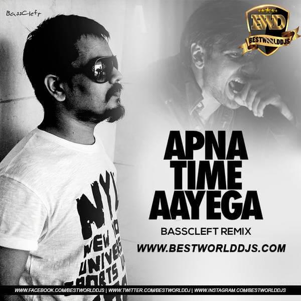 Apna Time Ayega (Mumbhai Flip Remix) - DJ BassCleft