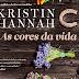 As Cores da Vida, de Kristin Hannah, chega ao Brasil nesta semana!