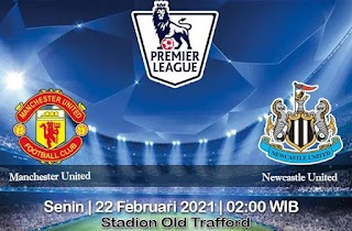 Prediksi Manchester United Vs Newcastle United 22 Februari 2021