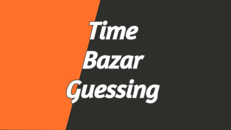 Time Bazar Guessing : Time Bazar Fix Open [ Time Bazar Guessing Today 2021 ]