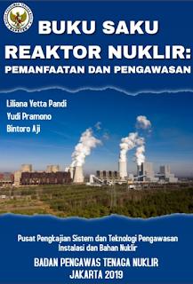 Buku Saku Reaktor Nuklir: Pemanfaatan dan Pengawasan
