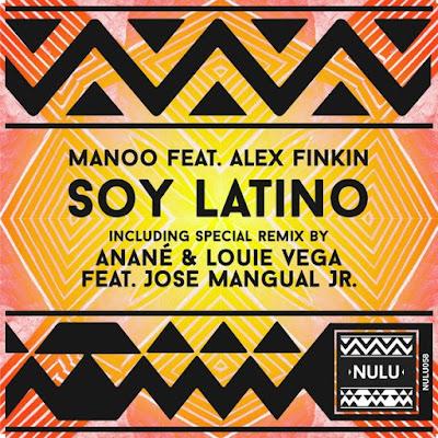 Manoo Ft. Alex & Finkin - Soy Latino (Anane, Louie Vega Feat Jose Mangual Jr Remix)