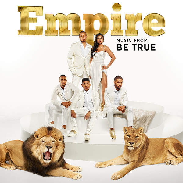 "Empire Cast - Empire: Music from ""Be True"" - EP Cover"