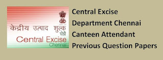 Central Excise Department Chennai Canteen Attendant Previous Question Papers and Syllabus 2020