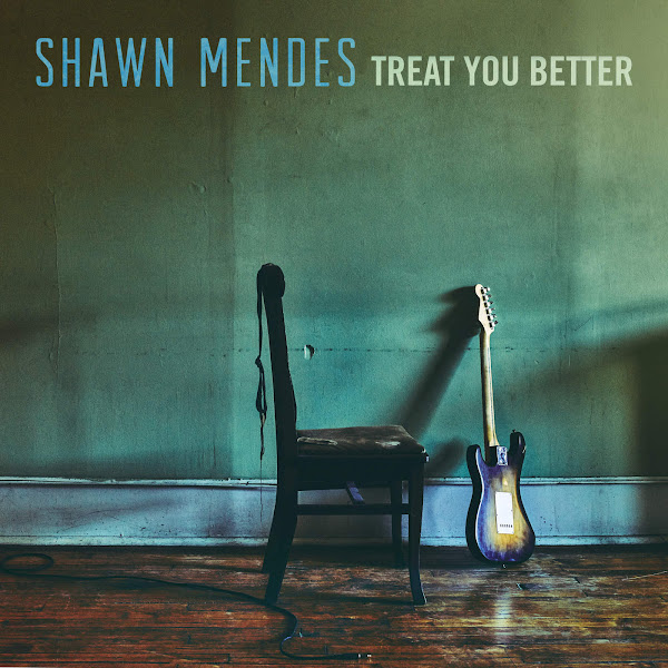 Shawn Mendes - Treat You Better - Single Cover