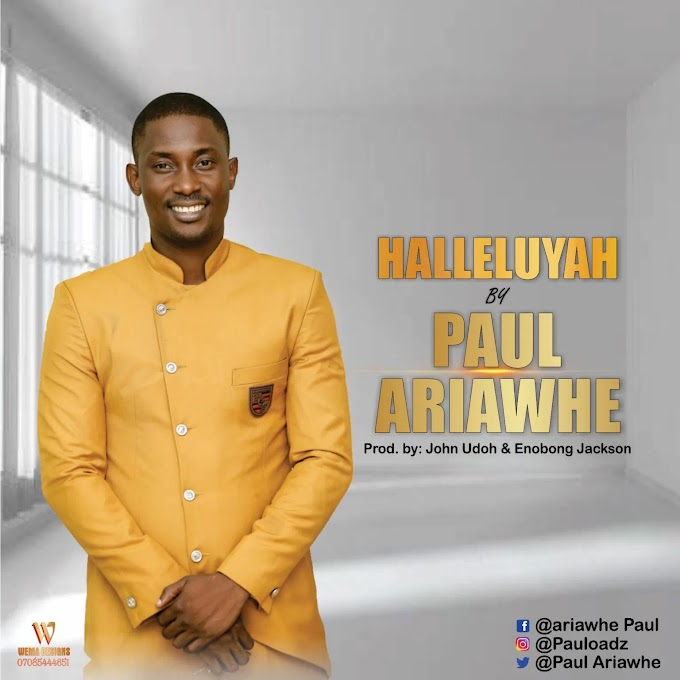[Audio] Paul Ariawhe - Halleluyah
