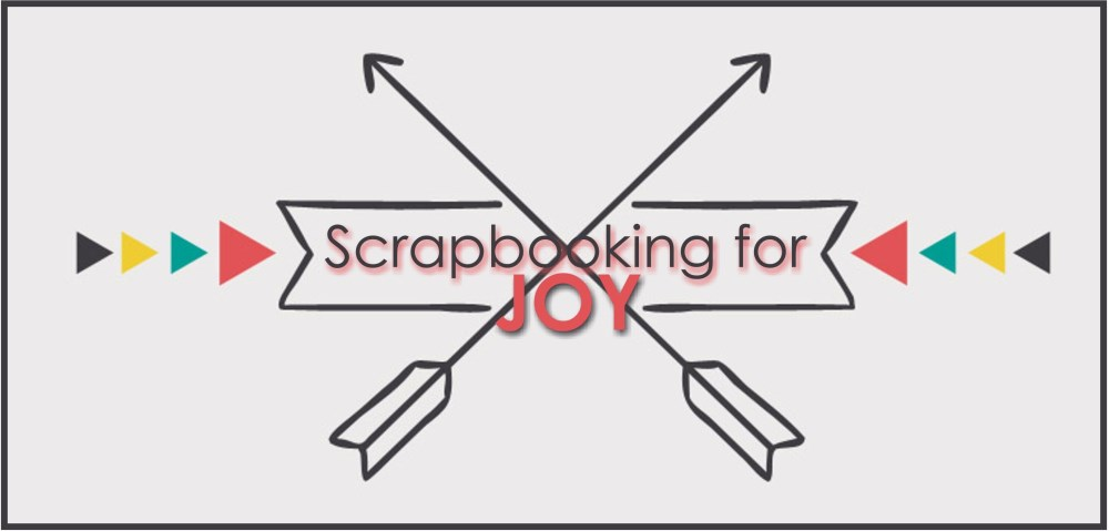 Scrapbooking for JOY