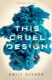 This Cruel Design, (This Mortal Coil #2), Emily Suvada, InToriLex