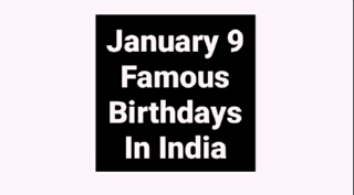 January 9 famous birthdays in India Indian celebrity Bollywood