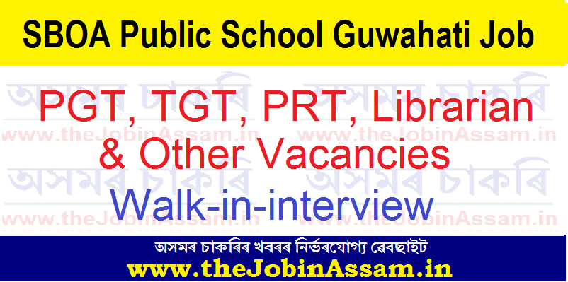 SBOA Public School Guwahati Recruitment 2021:
