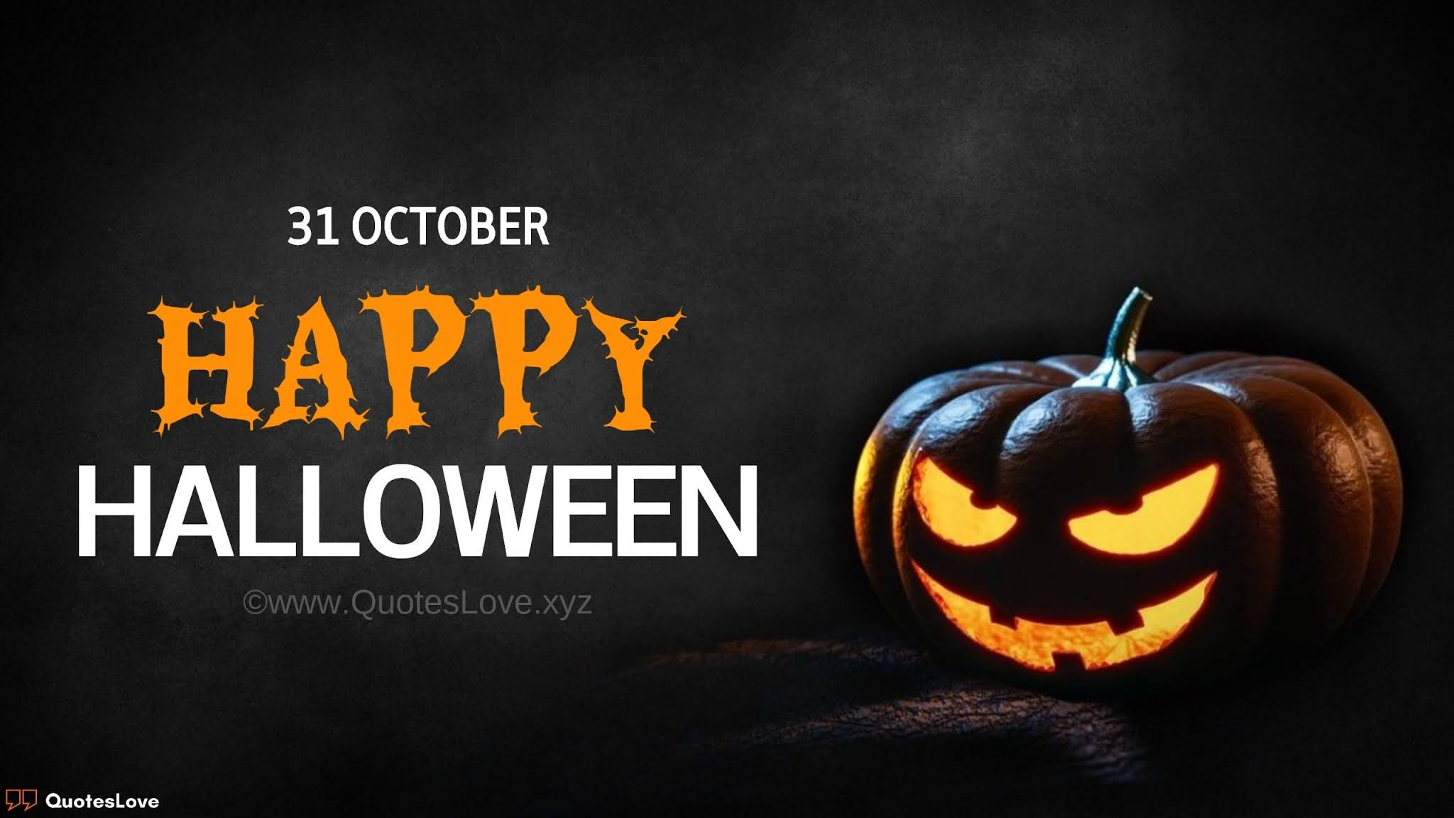 Happy Halloween Quotes, Sayings, Wishes, Greetings, Messages, Images, Pictures, Photos, Poster