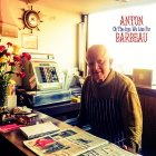 Anton Barbeau: Oh The Joys We Live For