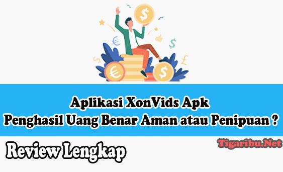 Tentang Aplikasi XonVids Apk Penghasil Uang Aplikasi XonVids Apk Penghasil Uang Benar Aman Atau Penipuan ?  Aplikasi XonVids Apk adalah salah satu sumber penghasilan dari internet yang saat ini sedang hangat dibicarakan para pemburu dollar di group medsos bertopik penghasil uang instan.  Sejatinya, Aplikasi XonVids Apk adalah media sosial yang sedang melakukan promosi menggunakan event berbagi reward berupa uang tunai kepada penggunanya apabila ikut membantu kemajuan aplikasi ini.  Aplikasi XonVids Apk Penghasil Uang memungkinkan semua orang bisa menghasilkan uang hanya dengan menyelesaikan misi sederhana untuk meningkatkan popularitas dari Aplikasi XonVids Apk.  Misi Aplikasi XonVids Apk Penghasil Uang yaitu mengunggah, mengunduh, berbagi, dan menonton video. Jika ingin menghasilkan uang dari Aplikasi XonVids Apk Penghasil Uang dengan jumlah besar maka segera Undang Teman menggunakan kode referal Anda.  Itulah sekilas tentang Aplikasi XonVids Apk Penghasil Uang dan cara menghasilkan uang dari Aplikasi XonVids Apk Penghasil Uang.   Jika Anda tertarik dan ingin menggunakan Aplikasi XonVids Apk Penghasil Uang, silahkan baca tutorial cara daftar dan download Aplikasi XonVids Apk Penghasil Uang di bawah ini terlebih dahulu, karena Anda harus mendaftarkan akun dulu agar bisa menggunakannya.  Cara Daftar Dan Download Aplikasi XonVids Apk Penghasil Uang Nah, ini dia cara daftar dan download Aplikasi XonVids Apk Penghasil Uang yang paling mudah Anda diikuti : Langkah pertama silahkan Anda download Aplikasi XonVids Apk Penghasil Uang dari Play Store Kemudian tunggu proses penginstalan aplikasi XonVids Apk di android Anda sampai benar – benar sudah selesai Buka dan jalankan Aplikasi XonVids Apk Anda bisa memilih jenis login yang sesuai dengan pilihan Anda (Akun Gmail, Facebook, Atau Nomoh HP) Melakukan verifikasi dan pengisian data akun dengan benar Masukkan kode referal Aplikasi XonVids Apk Penghasil Uang jika ingin mendapatkan bonus pengguna baru sebesar 0,15 Dollar Segera 