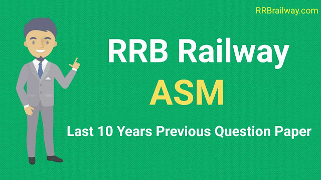 RRB Railway Assistant Station Master (ASM) Previous Year Exam Papers | Last 10 Year ASM Question papers | Model Paper | PDF Download