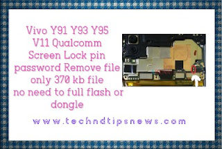 Vivo Y91 Y93 Y95 V11 Qualcomm Screen Lock pin password pattern Remove file only 370 kb file no need to full flash or dongle