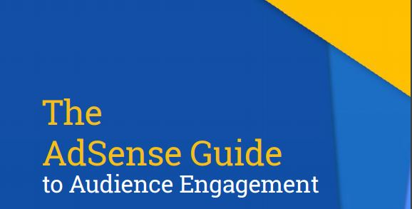 Panduan Google Adsense Terbaru - AdSense Guide to Audience Engagement