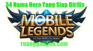 Ini dia 34 Hero Baru Yang Akan Dirilis di Mobile Legends