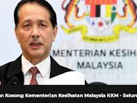 Jawatan Kosong di Kementerian Kesihatan Malaysia KKM - Seluruh Negara