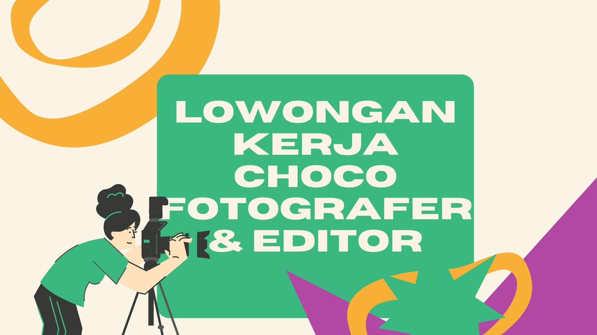 Lowongan  Kerja Chocho Picture Fotografer dan Editor