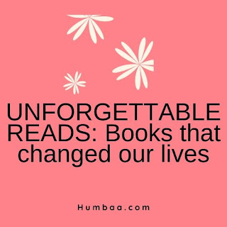 UNFORGETTABLE READS: Books that changed our lives