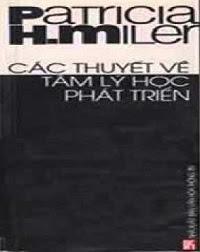 Các thuyết về tâm lý học phát triển - Patricia H. Miler