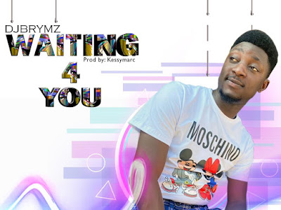 DOWNLOAD MP3: DJBRYMZ - Waiting For You