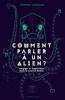 Frédéric Landragin Comment parler à un alien Le Bélial'