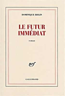 Le Futur immédiat - Dominique Rolin - Gallimard Blanche
