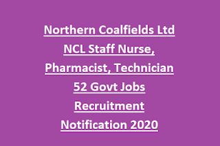 Northern Coalfields Ltd NCL Staff Nurse, Pharmacist, Technician 52 Govt Jobs Recruitment Notification 2020 Online-Exam Pattern