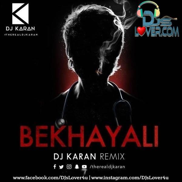 Bekhayali Remix DJ Karan