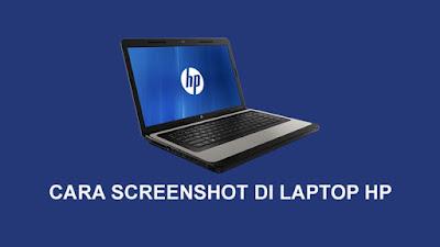 Cara Screenshot di Laptop HP Dengan Mudah